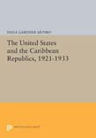 United States and the Caribbean Republics, 1921-1933