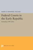 Federal Courts in the Early Republic: Kentucky, 1789-1816