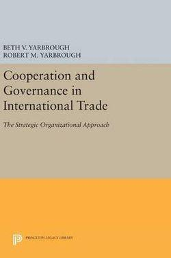 Cooperation and Governance in International Trade: The Strategic Organizational Approach