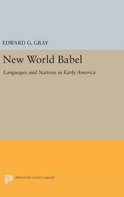 New World Babel: Languages and Nations in Early America