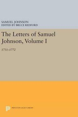 Letters of Samuel Johnson, Volume I: 1731-1772