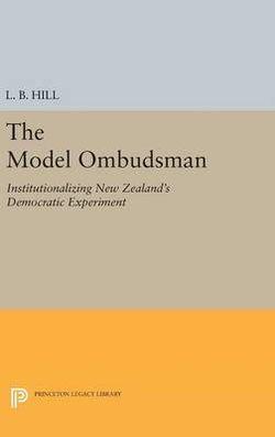 Model Ombudsman: Institutionalizing New Zealand's Democratic Experiment