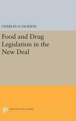 Food and Drug Legislation in the New Deal