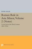 Roman Rule in Asia Minor, Volume 2 (Notes): To the End of the Third Century After Christ