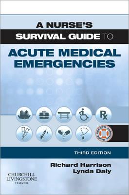 A Nurse's Survival Guide to Acute Medical Emergencies 3e