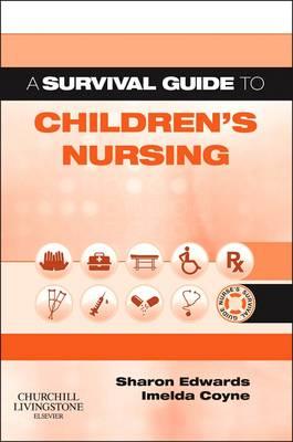 A Nurse's Survival Guide to the Child 1e