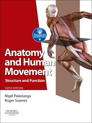 Anatomy and Human Movement 6e Structure and Function Text Only