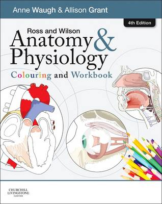 Ross and Wilson Anatomy and Physiology Colouring and Workbook 4th Edition