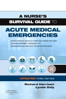 A Nurse's Survival Guide to the Acute Medical Emergency Updated Edition