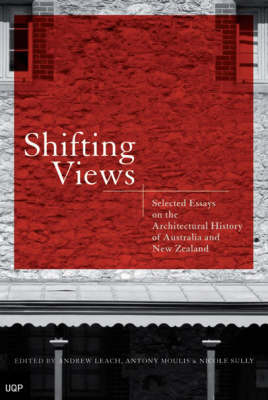 Shifting Views: Selected Essays on the Architectural History ofAustralia and New Zealand