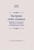 European Erotic Romance: Philhellene Protestantism, Renaissance Translation and English Literary Politics