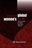 Shaping a Global Women's Agenda: Women's NGOs and Global Governance, 1925-85