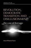 Revolution, Democratic Transition and Disillusionment: The Case of Romania