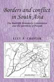 Borders and Conflict in South Asia: The Radcliffe Boundary Commission and the Partition of Punjab