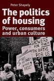 politics of housing: Power, consumers and urban culture