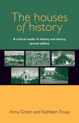 Houses of history: A critical reader in history and theory 2ed