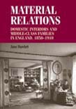 Material relations: Domestic interiors and middle-class families in England, 1850–1910