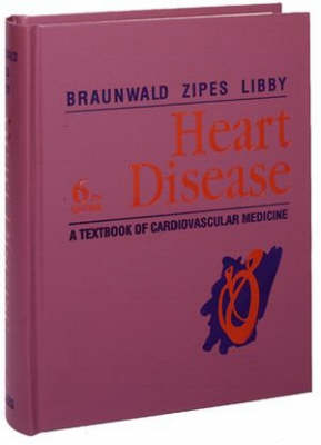 Heart Disease: A Textbook of Cardiovascular Medicine