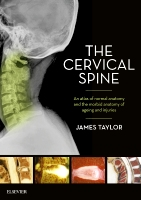 The Cervical Spine: An atlas of normal anatomy and the morbid anatomy of egeing and injuries