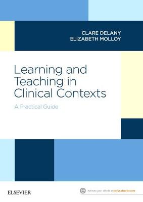 A Practical Guide for Learning and Teaching in a Clinical Context