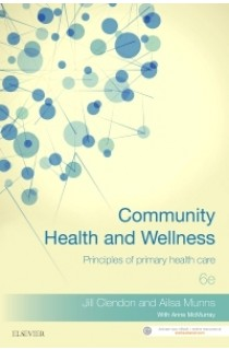 Community Health and Wellness: Principles of primary health care, 6th Edition