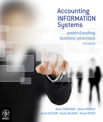 Accounting Information Systems: Understanding Business Processes Information Systems
