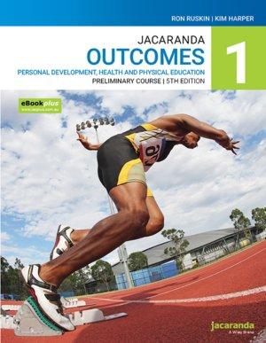 Jacaranda Outcomes 1 Personal Development, Health and Physical Education Preliminary course 5e eBookPLUS & Print