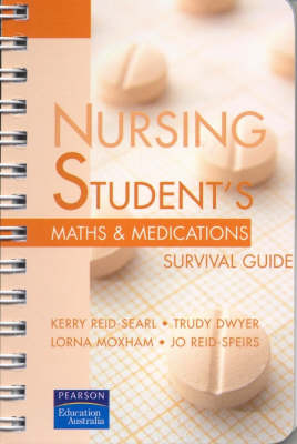 Nursing Student's Maths & Medications Survival Guide