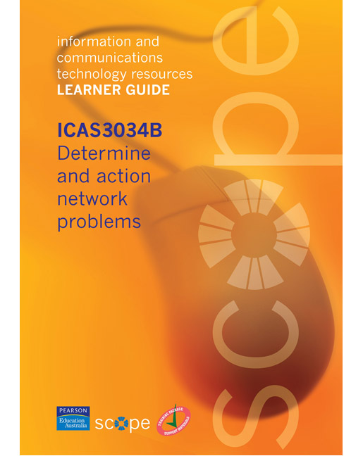 ICAS3034B Determine and action network problems Learner Guide