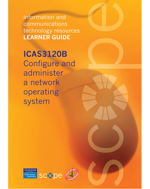 ICAS3120B Configure and administer a network operating system Learner Guide
