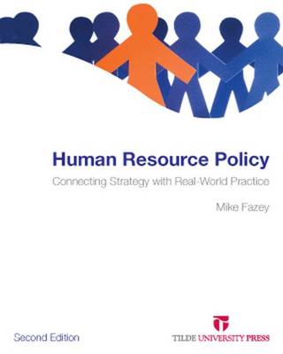 Human Resource Policy: Connecting Strategy with Real-World Practice