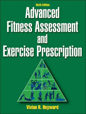 Advanced Fitness Assessment and Exercise Prescription- 6ed