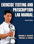 Exercise Testing and Prescription Lab Manual 2ed