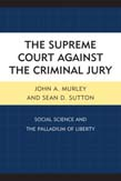 Supreme Court against the Criminal Jury: Social Science and the Palladium of Liberty