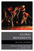 Global Movements: Dance, Place, and Hybridity