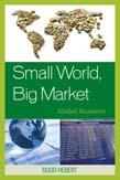 Small World, Big Market: Global Business