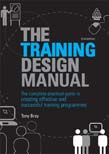 Training Design Manual: The Complete Practical Guide to Creating Effective and Successful Training Programmes 2ed