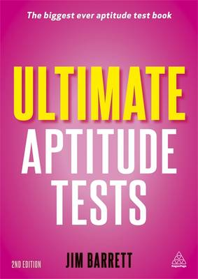 Ultimate Aptitude Tests: Assess and Develop Your Potential with Numerical, Verbal and Abstract Tests 2ed