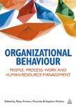 Organizational Behaviour: People, Process, Work and Human Resource Management