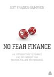 No Fear Finance: An Introduction to Finance and Investment for the Non-Finance Professional