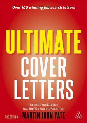 Ultimate Cover Letters: The Definitive Guide to Job Search Letters and Follow-up Strategies 3ed