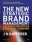 New Strategic Brand Management: Advanced Insights and Strategic Thinking 5ed