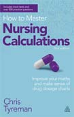 How to Master Nursing Calculations: Improve Your Maths and Make Sense of Drug Dosage Charts 2ed