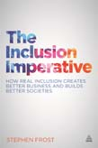 Inclusion Imperative: How Real Inclusion Creates Better Business and Builds Better Societies