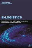 E-Logistics: Managing Your Digital Supply Chains for Competitive Advantage