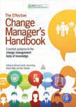 Effective Change Manager's Handbook: Essential Guidance to the Change Management Body of Knowledge