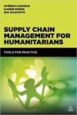 Supply Chain Management for Humanitarians: Tools for Practice
