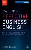 How to Write Effective Business English: Excel at E-mail, Social Media and All Your Professional Communications 2ed
