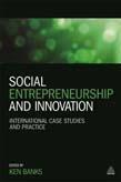 Social Entrepreneurship and Innovation: International Case Studies and Practice