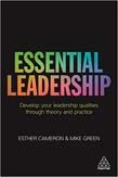 Essential Leadership: Develop Your Leadership Qualities Through Theory and Practice